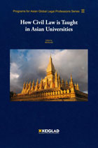 How Civil Law Is Taught in Asian Universities:Programs for Asian Global Legal Professions Series Ⅲ