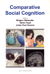 Comparative Social Cognition